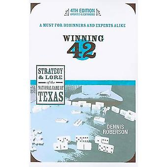 Winning 42 - Strategy and Lore of the National Game of Texas (4th edit