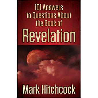 101 Answers to Questions About the Book of Revelation
