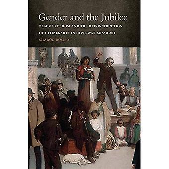 Entre les sexes et le Jubilé: noir la liberté et la Reconstruction de la citoyenneté dans la guerre civile Missouri (Studies in...