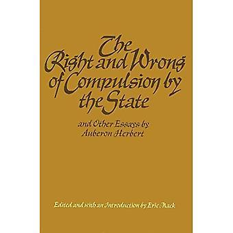 Het goed en kwaad van dwang door de staat, and Other Essays