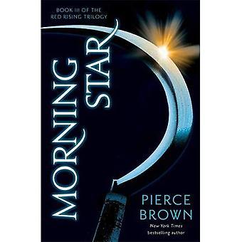 Morning Star: Red Rising Series 3 - Red Rising Series
