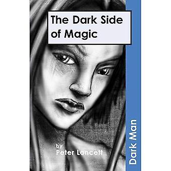 Die dunkle Seite der Magie (dunkle Mann)