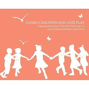 Games Children Sing and Play (Early Years Education)