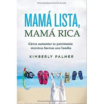 Mama Lista, Mama Rica: Como Aumentar Tu Patrimonio� Mientras Formas Una Familia