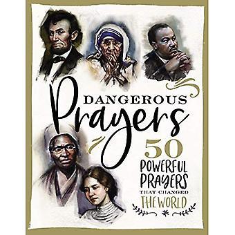 Gevaarlijke gebeden: 50 krachtige gebeden die de wereld veranderde