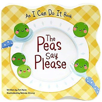 The Peas Say Please: I Can Do It 2.0 [Board book]