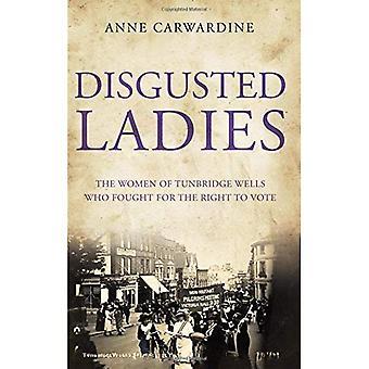 Äcklad damer: Kvinnorna i Tunbridge Wells som kämpade för rösträtt