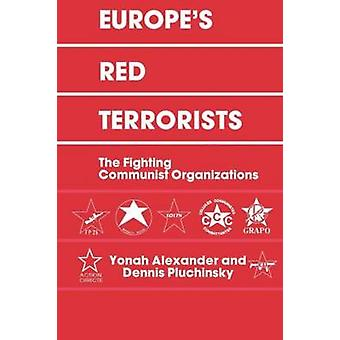 Europes Red Terrorists The Fighting Communist Organizations by Alexander & Y.