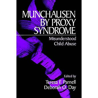 Munchausen by Proxy Syndrome Misunderstood Child Abuse by Parnall & Teresa F.
