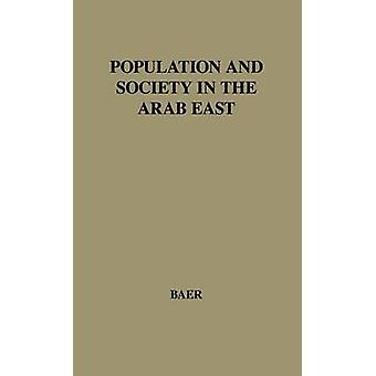 Population and Society in the Arab East. by Baer & Gabriel