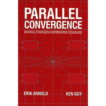Parallel Convergence National Strategies in Information Technology by Arnold & Erik