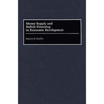 Money Supply and Deficit Financing in Economic Development by Shahin & Wassim N.