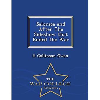 Salonique et après The Sideshow qui s'est terminée la guerre War College série par Owen & H Collinson