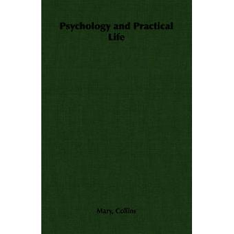 Psychology and Practical Life by Collins & Mary