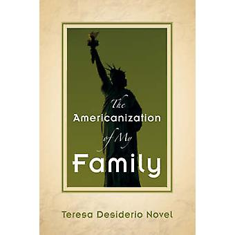 De veramerikanisering van mijn familie door Roman & Teresa & Desiderio