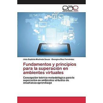 Fundamentos y Principios Para la Superacin de Ambientes Virtuales von Sousa Joo Baptista Machado