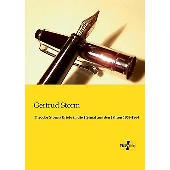 Theodor tempestades Briefe em Die Heimat Aus Den Jahren 18531864 pela tempestade & Gertrud