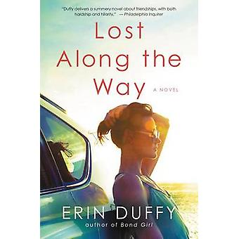 Lost Along the Way by Erin Duffy - 9780062405906 Book