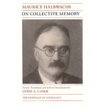 On Collective Memory by Maurice Halbwachs - Lewis A Coser - Lewis A C