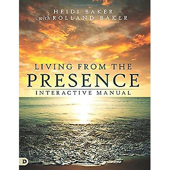 Living from the Presence Interactive Manual - Principles for Walking i