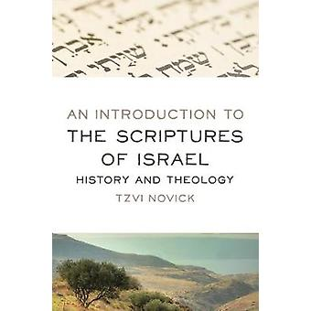 An Introduction to the Scriptures of Israel - History and Theology by