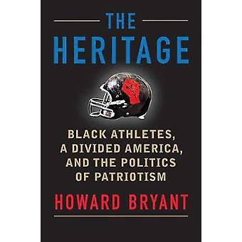 The Heritage - Black Athletes - A Divided America - and the Politics o