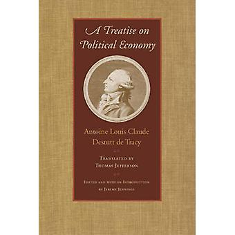 Treatise on Political Economy by Antoine Louis Claude Destutt De Trac