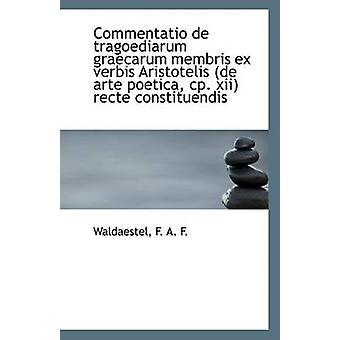 Commentatio de Tragoediarum Graecarum Membris Ex Verbis Aristotelis (