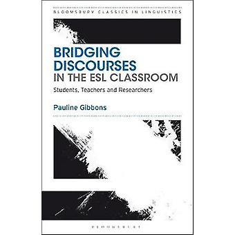 Bridging Discourses in the ESL Classroom - Students - Teachers and Res