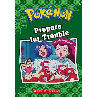 Prepare for Trouble (Pokemon Classic Chapter Book #12) by Tracey West