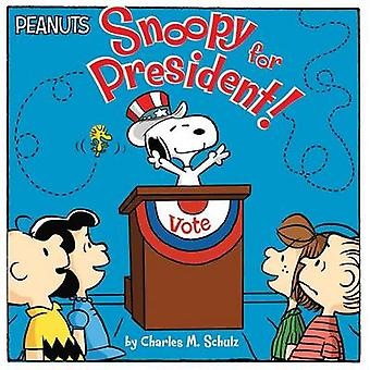 Snoopy for President! by Charles M Schulz - Maggie Testa - Scott Jera