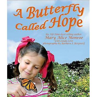 A Butterfly Called Hope by Mary Alice Monroe - Barbara J Bergwerf - B