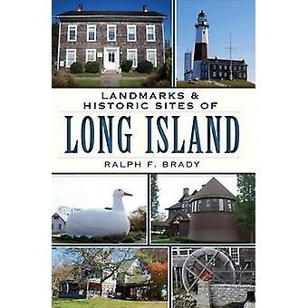 Landmarks & Historic Sites of Long Island by Ralph F Brady - 97816094