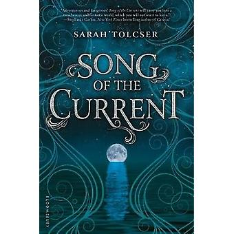 Song of the Current by Sarah Tolcser - 9781681192970 Book