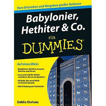 Babylonier - Hethiter und Co. Fur Dummies by Dahlia Shehata - 9783527