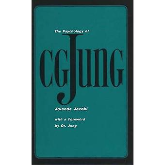 The Psychology of C. G. Jung (8th Revised edition) by Jolande Jacobi