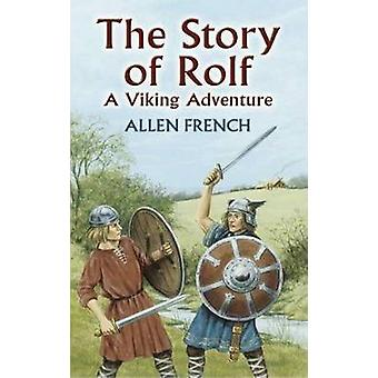 The Story of Rolf - A Viking Adventure by Allen French - 9780486441337