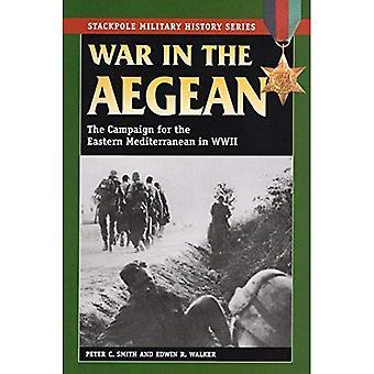 Krieg in der Ägäis: Die Kampagne für das östliche Mittelmeer im Zweiten Weltkrieg (Stackpole Military History)