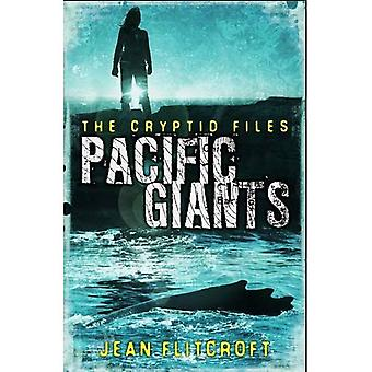 The Cryptid Files: Pacific Giants