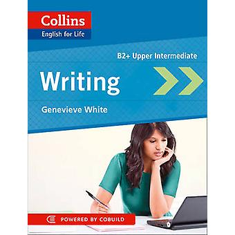 Collins English for Life Writing B2 by Genevieve White