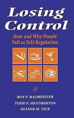 Losing Control by Roy F. Baumeister & Todd Heatherton & Dianne M. Tice