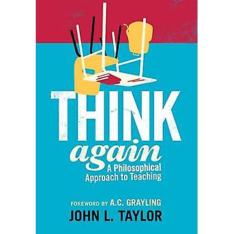 Think Again by John L. Taylor & A. C. Grayling