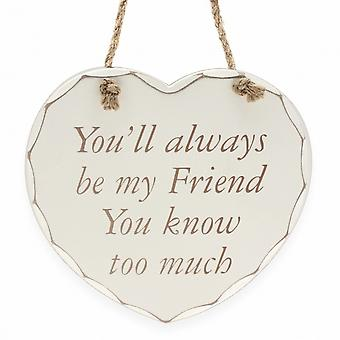Heart-Shaped Youll Always Be My Friend  Hanging Wall Sign