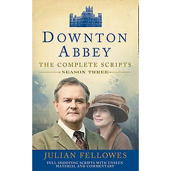 Downton Abbey Series 3 Scripts Official by Julian Fellowes