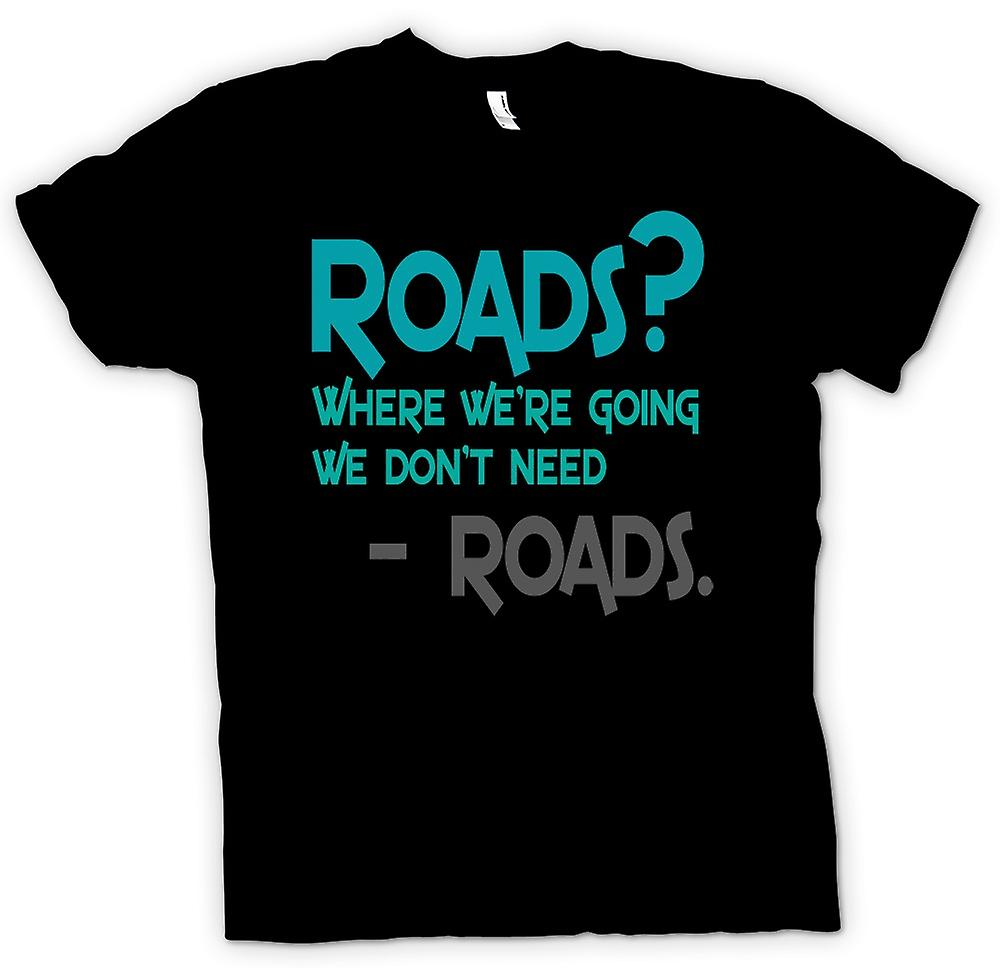 Kids T-shirt - Roads? Where We're Going We Don't Roads - Funny Quote