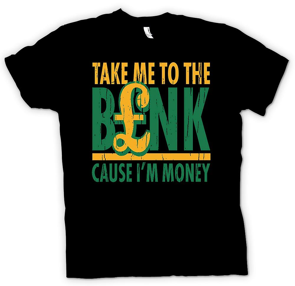Heren T-shirt - Take Me To The Bank - oorzaak Im geld - grappige