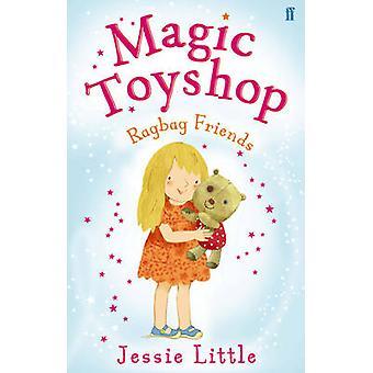 Magic Toyshop - Ragbag Friends - Bk. 6 (Main) by Jessie Little - 978057