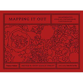 Mapping it out - An Alternative Atlas of Contemporary Cartographies by