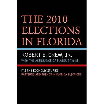 The 2010 Elections in Florida - It's The Economy - Stupid! by Robert E