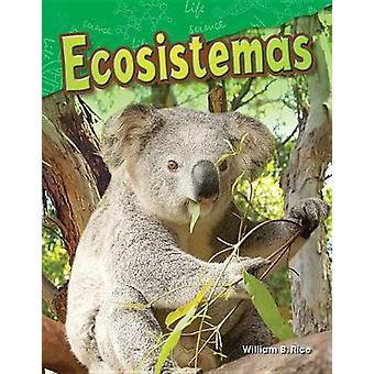 Ecosistemas (Ecosystems) (Spanish Version) (Grade 2) by William Rice